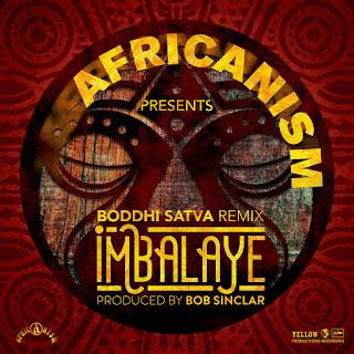 Africanism, Bob Sinclar - Imbalayé (Boddhi Satva Remix)