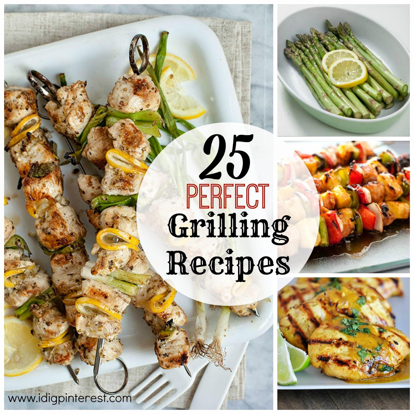 I Dig Pinterest: 25 Perfect Grilling Recipes