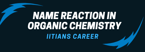 DOWNLOAD NAME REACTION IN ORGANIC CHEMISTRY CLASS 11 & 12