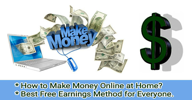 How to Make Money Online at Home - Way of Earning Money Online