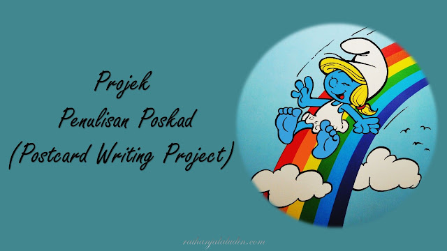 Projek Penulisan Poskad (Postcard Writing Project)
