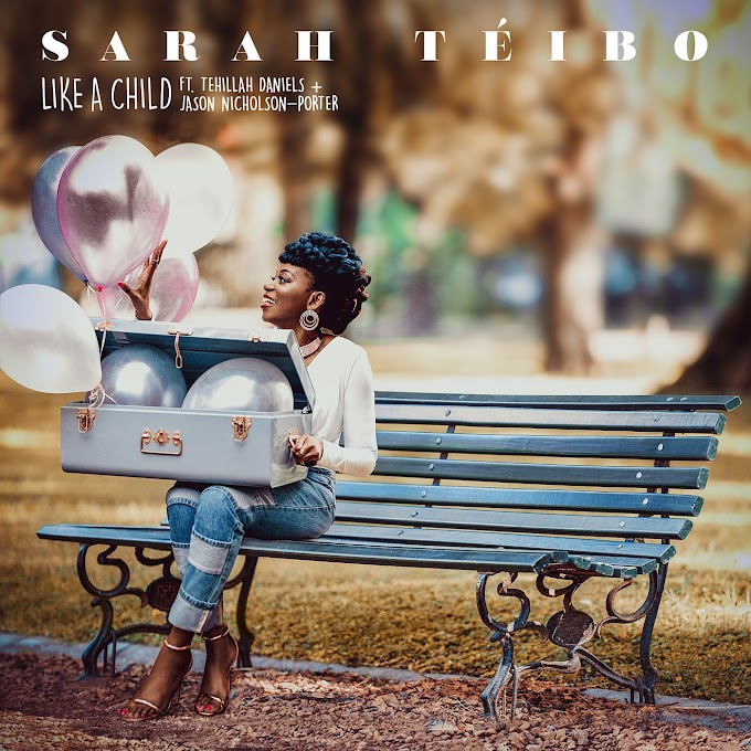 UK Gospel Musician Sarah Téibo To Release Her New Single 'Like A Child' On 26th January