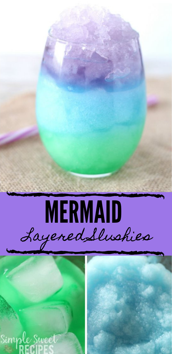 EASY MERMAID LAYERED SLUSHIES #easy #healthy #drink #fresdrink #party