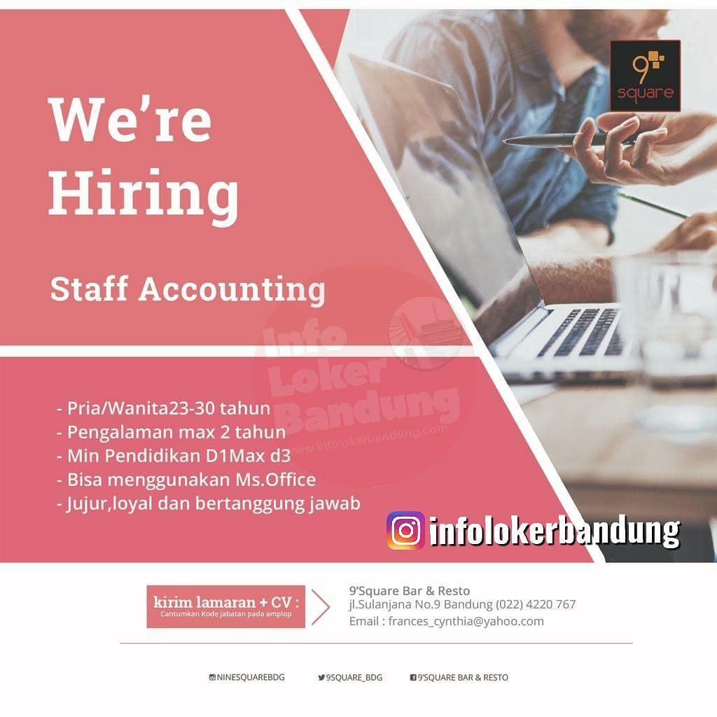Lowongan Kerja Staff Accounting 9 Square Bar & Resto Bandung Agustus 2019