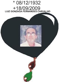 Homenagem ao meu Pai, Luiz Gonzaga Fernandes Carvalho
