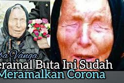 Peramal Baba Vanga Sudah Meramalkan Corona