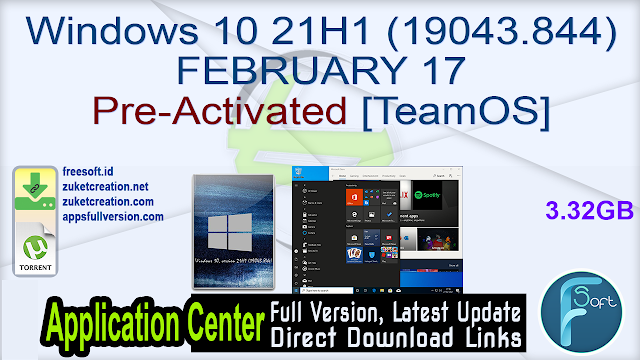 Windows 10 21H1 (19043.844) FEBRUARY 17 Pre-Activated [TeamOS]