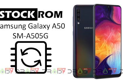 [Stock ROM] Download Firmware Samsung Galaxy A50 SM-A505G