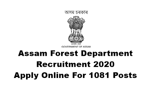 Assam Forest Department Recruitment 2020: Apply Online For 1081 Forester, Forest Guard & Other Posts. Last Date: 25.06.2020