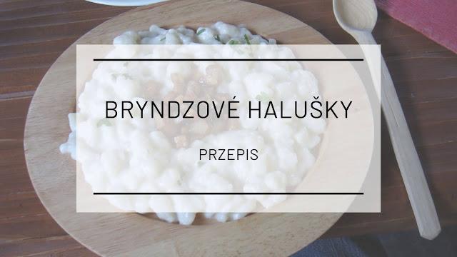 Kuchnia słowacka: Bryndzové halušky (bryndzowe haluszki)