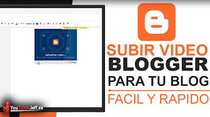 Como Subir un Vídeo a Blogger - Tutorial Blogger