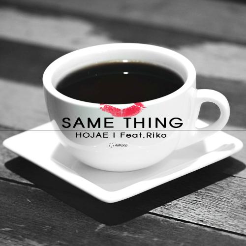 [Single] Ho Jae – Same Thing