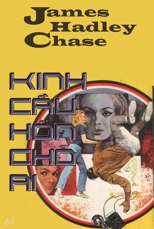 [Free] Truyện audio: Kinh Cầu Hồn Cho Ai - James H. Chase (trọn bộ)
