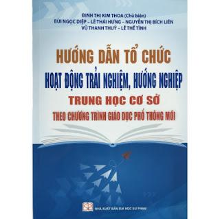 Hướng Dẫn Tổ Chức Hoạt Động Trải Nghiệm, Hướng Nghiệp Trung Học Cơ Sở Theo Chương Trình Giáo Dục Phổ Thông Mới ebook PDF EPUB AWZ3 PRC MOBI