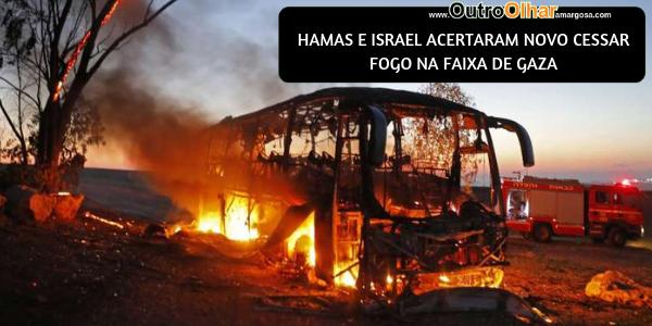 HAMAS E ISRAEL ACERTARAM NOVO CESSAR FOGO NA FAIXA DE GAZA