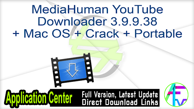 MediaHuman YouTube Downloader 3.9.9.38 + Mac OS + Crack + Portable