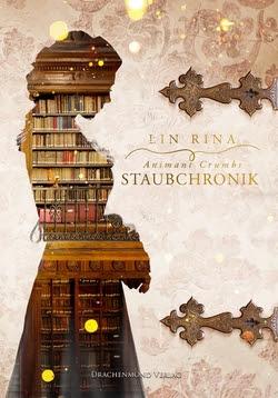Bücherblog. Rezension. Buchcover. Animant Crumbs Staubchronik von Lin Rina. Historisch. Steampunk. Drachenmond Verlag.