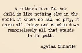 Love Quotes For Mother From Daughter: A mother's love for her child oils like nothing else in the world.