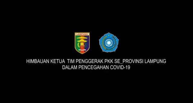 Himbauan Ketua Tim Penggerak PKK Se-Provinsi Lampung Dalam Pencegahan Covid-19