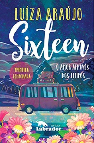 Sixteen - O amor através dos tempos