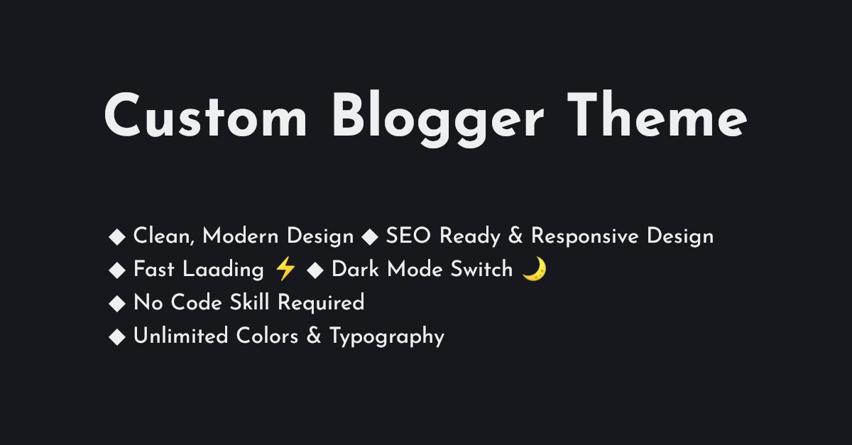 Get Custom Blogger Templates - Customize The Look