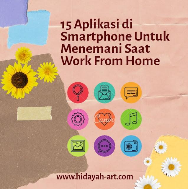 15 Aplikasi di Smartphone Menemani Aktivitas Work From Home Saat Pandemi Covid-19