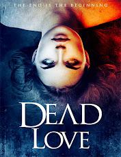 pelicula Amor Muerto (Dead Love) (2018)