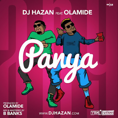 DJ Hazan – Panya (feat. Olamide) 2018 | Download Mp3