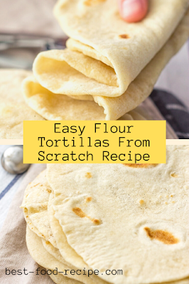 Easy Flour Tortillas From Scratch Recipe