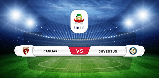 Cagliari vs Juventus Prediction & Match Preview