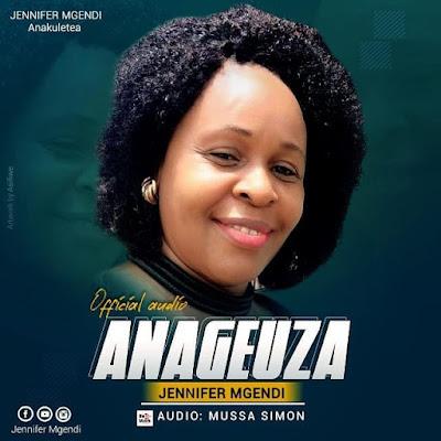 Jennifer Mgendi - Anageuza