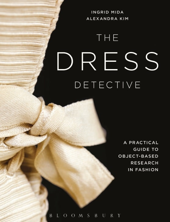 The Dress Detective: A Practical Guide to Object‑Based Research in Fashion