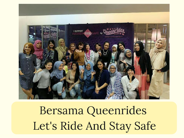 Bersama Queenrides, Let's Ride And Stay Safe