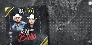 LETRA El Equipo Del Buho Luis R. Conriquez y Miguel Comando