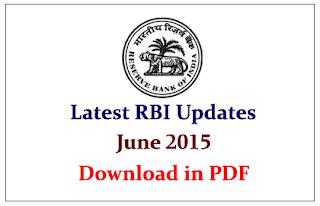 Latest RBI Updates in June 2015- Download in PDF