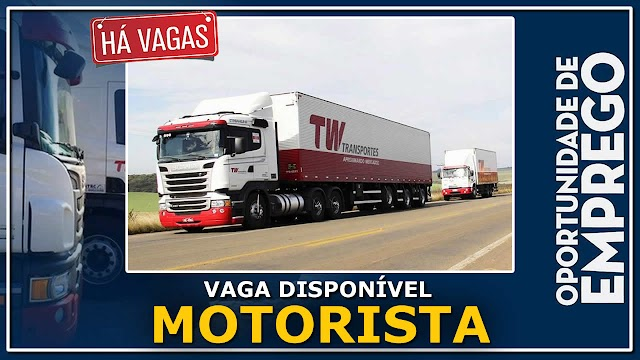 TW Transportes abre vagas para Motorista de Truck e Carreta.