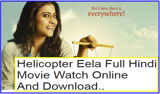 Helicopter Eela Full Movie Watch And Download