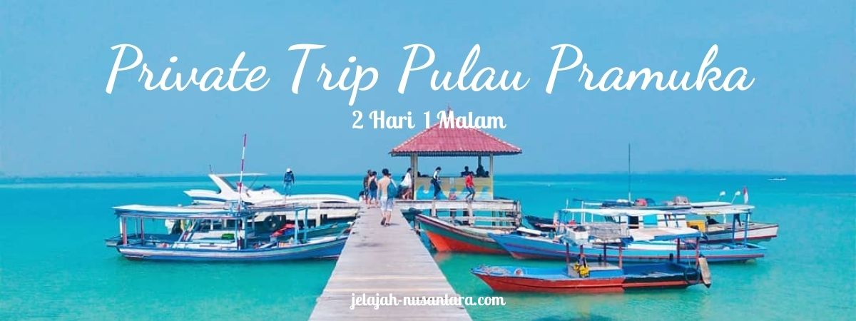 paket private trip pulau pramuka murah