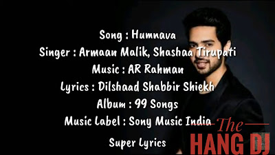 Humnawaa Song Lyrics, Humnawaa Song Lyrics In English, Humnawaa Song Lyrics In Hindi, Armaan Malik Song Lyrics, Armaan Malik Latest Songs