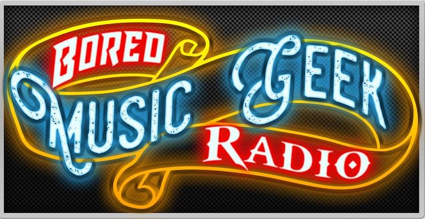 Bored Music Geek Radio