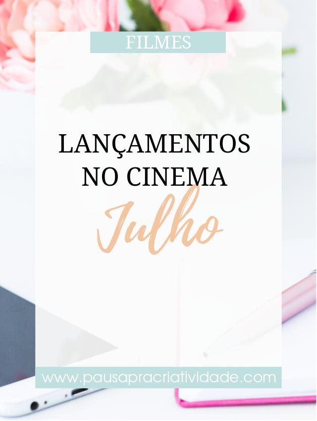 Filmes que serão lançados em Julho de 2018