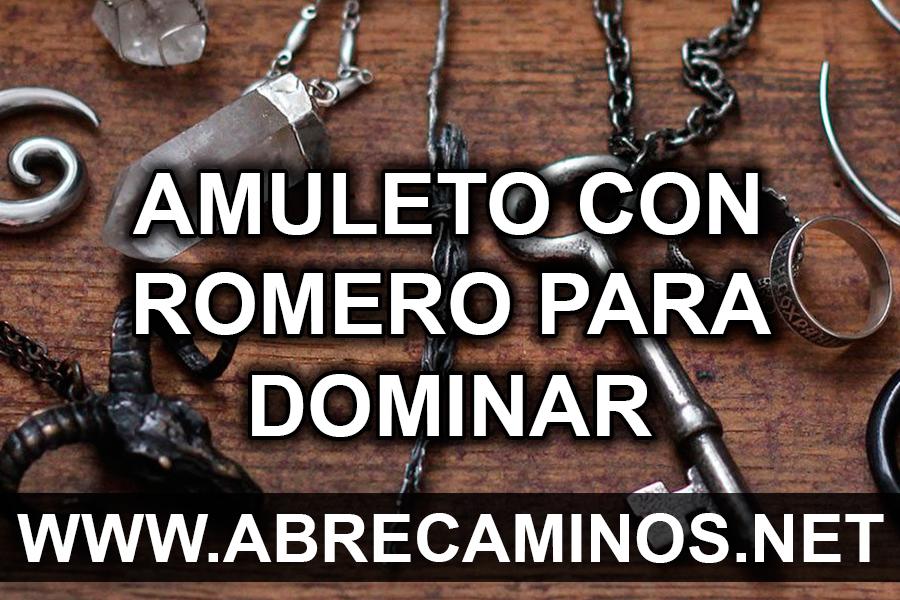 Amuleto con Romero para Dominar a una Mujer