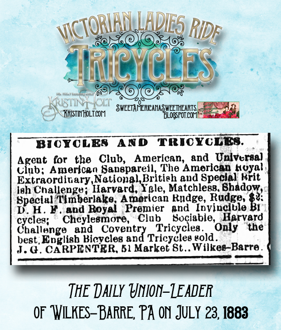 Kristin Holt | Victorian Ladies Ride Tricycles: Advertisement for American-made and English-made bicycles and tricycles, from The Daily Union-Leader of Wilkes-Barre, Penn. on July 23, 1883.