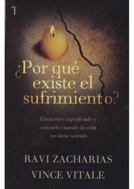 ¿Por qué existe el sufrimiento? - Ravi Zacharias y Vince Vitale