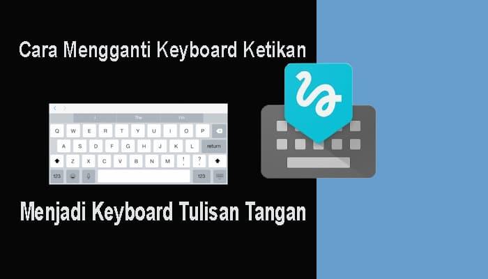 keyboard ketikan menjadi keyboard tulisan tangan