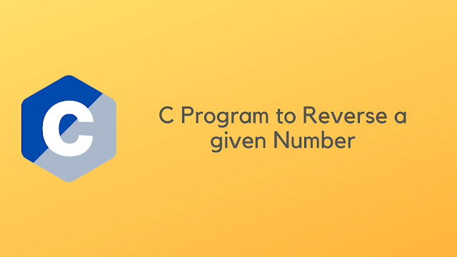 C Program to Reverse a given Number