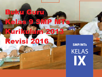 Download Buku Guru Kelas 9 SMP MTs Kurikulum 2013 Revisi 2016