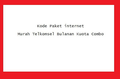 Pengguna internet selalu mencari kode paket internet murah supaya bisa lebih hemat dalam  Kode Paket internet Murah Telkomsel Bulanan Kuota Combo
