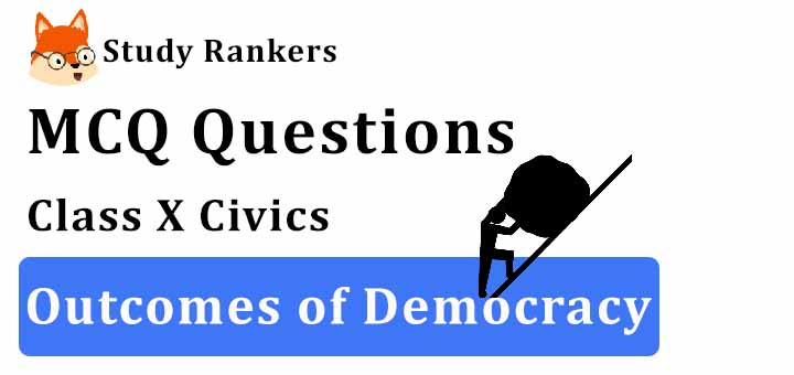 MCQ Questions for Class 10 Civics: Ch 8 Challenges of Democracy
