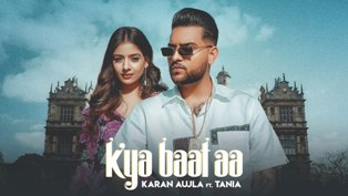 Kya Baat Aa Lyrics - Karan Aujla Ft. Tania